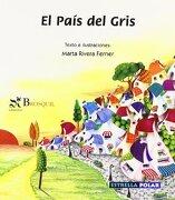 El País del Gris (Estrella Polar) - Marta Rivera Ferner - Brosquil Ediciones S.L.