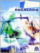Escalada: Guia Completa Para la Escalada en Hielo y Roca - Greg Child - Paidotribo