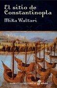 El sitio de Constantinopla: la caída del Imperio Bizantino - Mika Waltari - Edhasa.