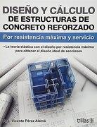 Diseno y Calculo de Estructuras de Concreto Reforzado - Vicente Perez Alama - Editorial Trillas Sa De Cv