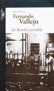 Rambla Paralela, la - Fernando Vallejo - Alfaguara