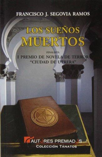 Los sueños muertos (colección tánatos) francisco josé segovia ramos
