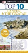 Top 10 Cancun & the Yucatan. - Rider, Nick - DK Publishing (Dorling Kindersley)