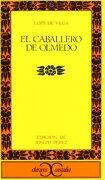 El Caballero De Olmedo: El Caballero De Olmedo - Lope de Vega - Castalia