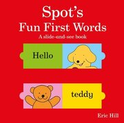 spot ` s fun first words: a slide & see book - eric hill,eric hill - frederick warne and company