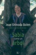 Sabia Como un Arbol - Jean Shinoda Bolen - Editorial Kairós SA