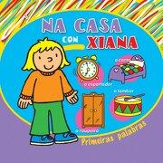 Na casa con Xiana (Infantil-Xuvenil) - Equipo editorial de Baía Edicións - Baía Edicións A Coruña. S.L.