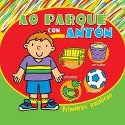 Ao parque con Antón (Infantil-Xuvenil) - Equipo editorial de Baía Edicións - Baía Edicións A Coruña. S.L.
