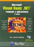 Microsoft Visual Basic. NET Lenguaje y Aplicaciones 2ª Edición - Fco. Javier Ceballos Sierra - RA-MA S.A. Editorial y Publicaciones