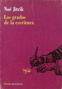 Grados de la Escritura,Los - NOE JITRIK - Literaria