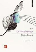 Música Clave b. Cuaderno - Edición 2015 - 9788448195885 - Miguel Ángel López Ballester,José Palazón Herrera - Mcgraw-Hill / Interamericana De España, S.A.