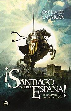portada Santiago y Cierra España!  El Nacimiento de una Nación