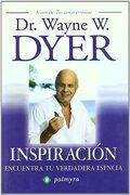 Inspiraci?n : encuentra tu verdadera esencia - Wayne W. Dyer - Ediciones Palmyra