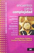 5. encuentros con la complejidad - jorge  flores valdés -