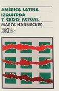 américa latina: izquierda y crisis actual - marta harnecker -