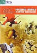 Psicología Jurídica: Un Enfoque Criminológico - Miguel Ángel Soria Verde - Delta Publicaciones