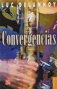 Convergencias. Encuentros y Desencuentros en el Jazz Latino (Coleccion Popular) - Luc Delannoy - Fondo De Cultura Económica