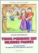 Todos Podemos ser Mejores Padres - Alfonso López Caballero - Editorial Ccs