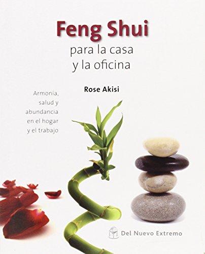 Feng shui para la casa y la oficina; del nuevo extremo