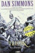 ILION II. LA REBELION: PREMIO HUGO 2004 / PREMIO LOCUS 2004 (NOVA) - Dan Simmons - Ediciones B