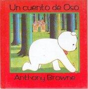 Un Cuento de oso - Anthony Browne - Fondo De Cultura Económica