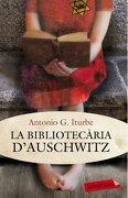 La Bibliotecària D'Auschwitz (LB) - Antonio G. Iturbe - Labutxaca