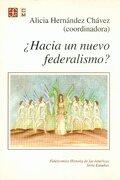 Hacia un nuevo federalismo? (Serie Estudios - Roberto Blancarte - Fondo de Cultura Economica