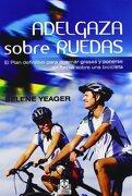 Adelgaza Sobre Ruedas, el Plan Definitivo Para Quemar Grasas - Selene Yeager - Paidotribo