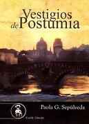 Vestigios De Postumia - Paola González Sepúlveda - Ediciones Evohé
