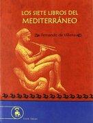 Los Siete Libros Del Mediterráneo - Fernando Martín Villena - EVOHE