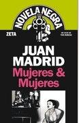 MUJERES & MUJERES (BOLSILLO ZETA) - Juan Madrid - EDICIONES B, S.A.