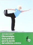 FIBROMIALGIA: guía práctica para la ayuda del enfermo crónico - Antonia Castillo Quintero,Mónica  Jiménez Aranda - FORMACIÓN ALCALÁ