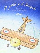 El Piloto y el Principito: La Vida de Antoine de Saint-Exupéry - Peter Sís - Sexto Piso