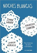 Noches Blancas - Maureen Johnson Y Lauren Myracle John Green - Nube De Tinta
