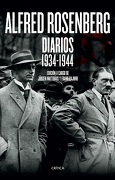 Alfred Rosenberg. Diarios 1934? 1944 - Editores: Jurgen Matthaus | Frank Bajohr - Critica