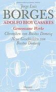 Gesammelte Werke 12. Der gemeinsamen Werke weiter Teil: Chroniken von Bostos Domecq / Neue Chroniken von Bustos Domecq