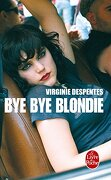 Bye Bye Blondie (Littérature & Documents)