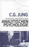 Kleines Lexikon der Analystischen Psychologie: Definitionen. Mit einem Vorwort von Verena Kast