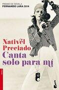 Canta solo para mí: Premio Fernando Lara 2014 (Booket Logista) - Nativel Preciado - Booket
