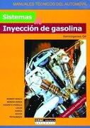 Sistemas de inyección de gasolina (Manuales técnicos del automóvil) - Hermogenes Gil - CEAC