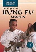 Enciclopedia del Kung fu. Shaolin (Vol. 3) - Chang Dsu Yao; Roberto Fassi - Tutor