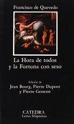 La Hora de Todos y la Fortuna con Seso - Francisco De Quevedo - Catedra