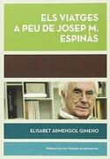 Els Viatges A Peu De Josep Maria Espinàs