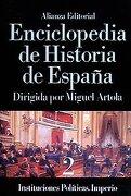 Enciclopedia de Historia de España (Ii). Instituciones Políticas. Imperio: 2 (Alianza Diccionarios (Ad)) - Miguel Artola - Alianza Editorial