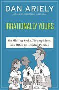 Irrationally Yours: On Missing Socks, Pickup Lines, and Other Existential Puzzles (libro en inglés) - Dan Ariely - Harper Perennial