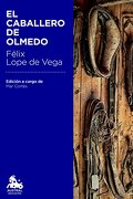 El Caballero de Olmedo - Félix Lope De Vega - Austral