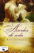 Acordes de Seda (b de Bolsillo) - Ana Iturgaiz - Bbolsillo