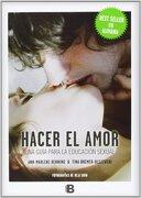 Hacer el amor. Una guía para la educación sexual - Ann - Marlene Henning, T Bremer - Olszewski - B