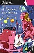 A Trip To The Stars, Level 3 (Secondary Readers) - Richmond Santillana - Richmond Santillana