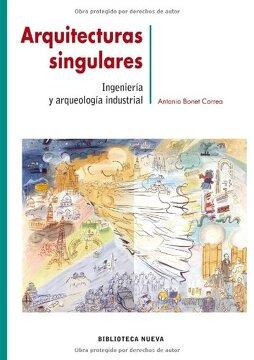 portada Arquitecturas Singulares. Ingeniería y Arqueología Industrial